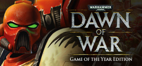 WARHAMMER 40000: DAWN OF WAR GAME OF THE YEAR EDITION