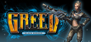 Greed: Black Border (Region Free / Steam) key / key