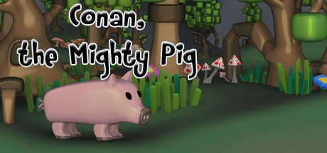 Conan the mighty pig ( steam key region free )