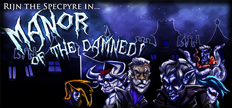 Rijn the Specpyre in... Manor of the Damned! STEAM