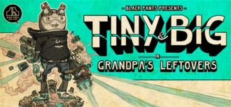 Tiny and Big: Grandpa´s Leftovers ( steam region Free )