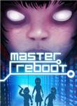 Master Reboot (Steam key region free)