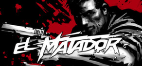 El Matador ( Steam key region free )