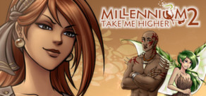 Millennium 2: Take me Higher (STEAM key region free)