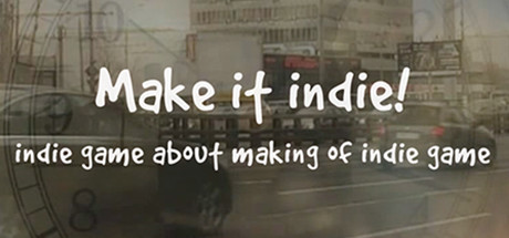 Make it indie! ( steam key region free )