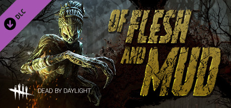 Dead by Daylight - Of Flesh and Mud Steam Gift (RU+CIS)