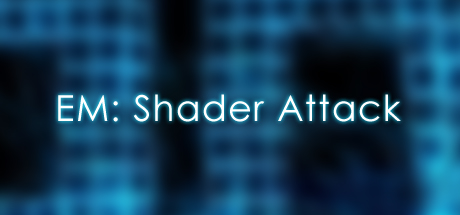 EM: Shader Attack  (Steam Key / Region Free)