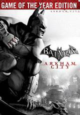 Batman: Arkham City - Game of the Year Edition ( Steam)