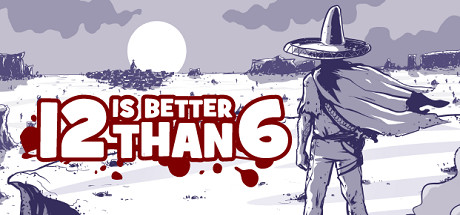 12 is Better Than 6 (Steam Key, Region Free)