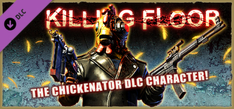 Killing Floor - Chickenator DLC (Steam Key, RU / CIS)