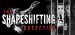 The Shapeshifting Detective (Steam Key Region Free)