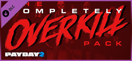 PAYDAY 2 The Completely OVERKILL Pack [Steam Gift] ROW