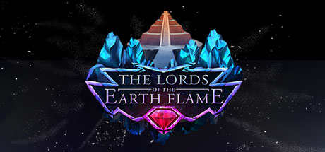 The Lords of the Earth Flame (Steam Key / Region Free)