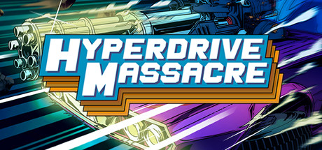 Hyperdrive Massacre (Steam Key / Region Free / ROW)