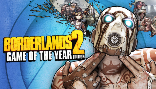 Borderlands 2: Game of the Year Edition -- Steam