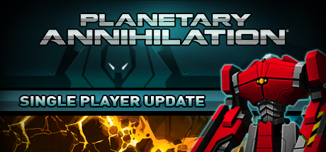 Planetary Annihilation - STEAM - Region Free/ROW/GLOBAL