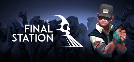 The Final Station - STEAM Key - Region Free / ROW