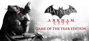 Batman: Arkham City - GOTY(Steam Gift / Region Free)