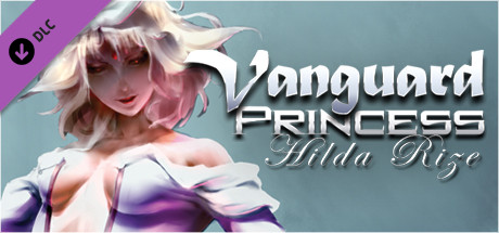 Vanguard Princess Hilda Rize (Steam key) + Discounts