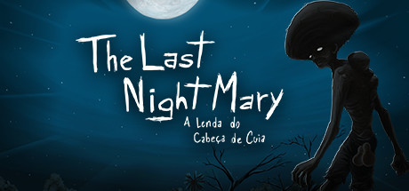 The Last NightMary - A Lenda do Cabeça de Cuia (Ke