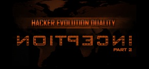 Hacker Evolution: Duality - Inception Part 2 (Steam)