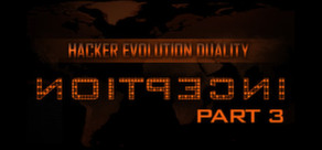 Hacker Evolution: Duality - Inception Part 3 (Steam)