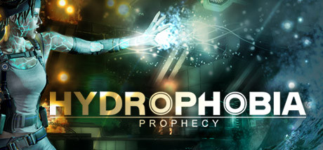 Hydrophobia Prophecy (Steam key / Region Free)