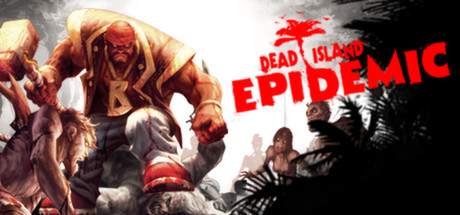 Dead Island: Epidemic BETA Early Access (Steam Gift)