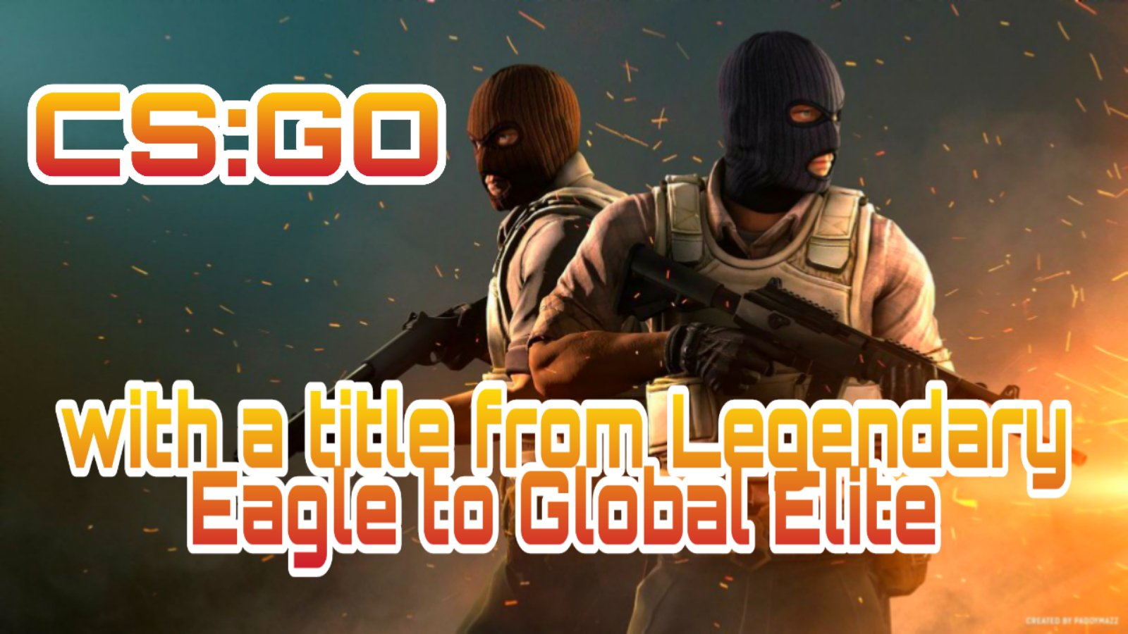 CS: GO🔥 with title from LEM to Global Elit