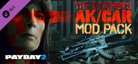 PAYDAY 2: The Butcher´s AK/CAR Mod Pack (Steam RU+CIS)