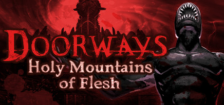Doorways: Holy Mountains of Flesh (Steam KEY ROW)