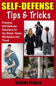Self Defense Tips and Tricks: Practical Self Defense