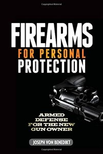 Firearms for personal self-defense