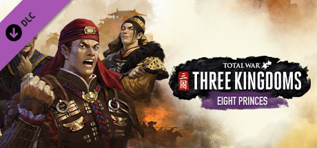 Total War: THREE KINGDOMS - Eight Princes (RU/UA/CIS)
