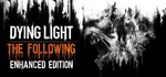 Dying Light Enhanced Edition (RU/UA/KZ/СНГ)