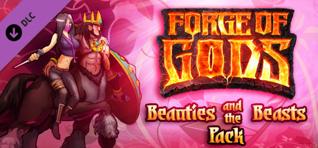 Forge of Gods: Beauties and the Beasts  (Steam Key/ROW)