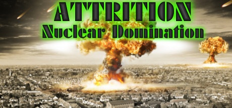 Attrition Nuclear Domination  (Steam Key / Region Free)
