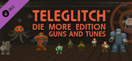 Teleglitch: Die More Edition+1 DLC (Steam Gift/HB link)