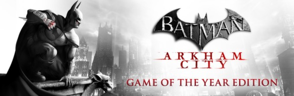 Batman: Arkham City - GOTY | SteamGift RegionFree
