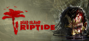 Dead Island Riptide (Steam Gift ROW / Region Free)