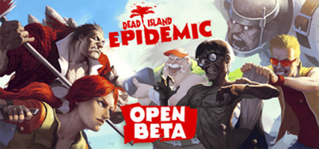 Dead Island: Epidemic (Steam Gift beta/Region Free)