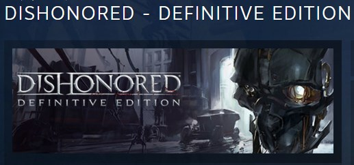 Dishonored  Definitive Edition STEAM KEY RU+CIS LICENSE