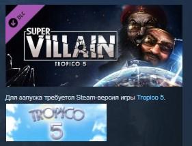 Tropico 5 - Supervillain  STEAM KEY RU+CIS LICENSE 💎 2019