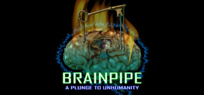 BRAINPIPE: A Plunge to Unhumanity STEAM KEY GLOBAL ROW