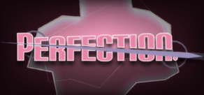 Perfection. ( Steam Key / Region Free )