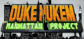Duke Nukem: Manhattan Project (Steam Key / Region Free)