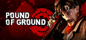 Pound of Ground  ( Steam Gift / Region Free )