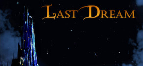 Last Dream  ( Steam Key / Region Free ) GLOBAL ROW