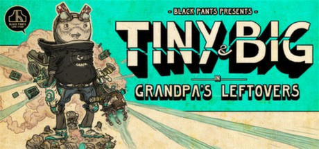 Tiny and Big: Grandpas Leftovers STEAM KEY REGION FREE