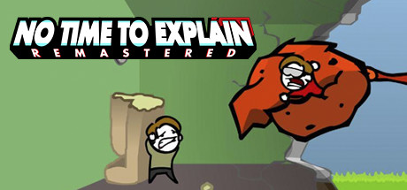 No Time To Explain Remastered (Steam Key GLOBAL)